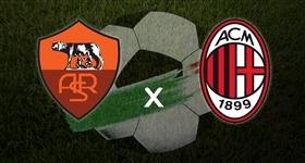 Roma x AC Milan - Liga Italiana (Direto)